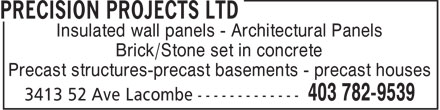 Precision Projects Ltd (403-782-9539) - Annonce illustrée - Insulated wall panels - Architectural Panels Brick/Stone set in concrete Precast structures-precast basements - precast houses