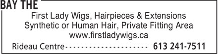 The Bay (613-241-7511) - Annonce illustrée - First Lady Wigs, Hairpieces & Extensions Synthetic or Human Hair, Private Fitting Area www.firstladywigs.ca
