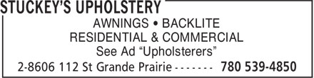 "Stuckey's Upholstery (780-539-4850) - Display Ad - AWNINGS • BACKLITE RESIDENTIAL & COMMERCIAL See Ad ""Upholsterers"" AWNINGS • BACKLITE RESIDENTIAL & COMMERCIAL See Ad ""Upholsterers"""