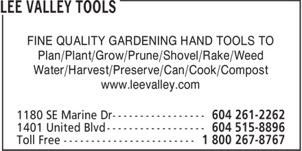 Lee Valley Tools Ltd (604-261-2262) - Display Ad - FINE QUALITY GARDENING HAND TOOLS TO Plan/Plant/Grow/Prune/Shovel/Rake/Weed Water/Harvest/Preserve/Can/Cook/Compost www.leevalley.com
