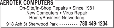 Aerotek Computers (780-449-1234) - Annonce illustrée - On-Site/In-Shop Repairs • Since 1981 New Computers • Virus Repair Home/Business Networking