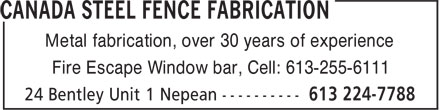 Canada Steel Fence Fabrication (613-224-7788) - Annonce illustrée - Metal fabrication, over 30 years of experience Fire Escape Window bar, Cell: 613-255-6111