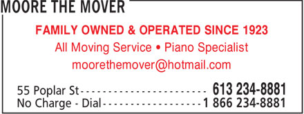 Moore The Mover (613-234-8881) - Display Ad - FAMILY OWNED & OPERATED SINCE 1923 All Moving Service • Piano Specialist moorethemover@hotmail.com