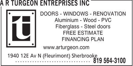 A R Turgeon Entreprises Inc (819-564-3100) - Display Ad - DOORS - WINDOWS - RENOVATION Aluminium - Wood - PVC Fiberglass - Steel doors FREE ESTIMATE FINANCING PLAN www.arturgeon.com