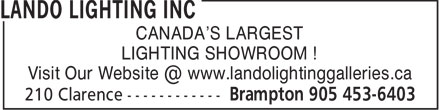 Lando Lighting Inc (289-801-3286) - Display Ad - CANADA'S LARGEST LIGHTING SHOWROOM ! Visit Our Website @ www.landolightinggalleries.ca