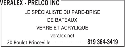 Veralex-Prelco inc (819-364-3419) - Display Ad - LE SP&Eacute;CIALISTE DU PARE-BRISE DE BATEAUX VERRE ET ACRYLIQUE veralex.net