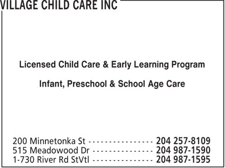 Village Child Care Inc (204-987-1595) - Display Ad - Licensed Child Care & Early Learning Program Infant, Preschool & School Age Care  Licensed Child Care & Early Learning Program Infant, Preschool & School Age Care