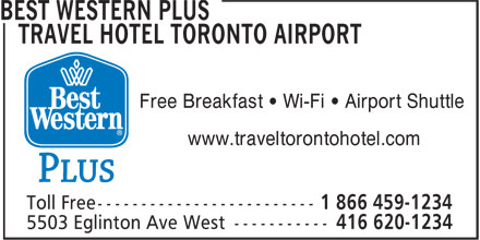 Best Western Plus Travel Toronto Airport (416-620-1234) - Annonce illustrée - Free Breakfast ¿ Wi-Fi ¿ Airport Shuttle www.traveltorontohotel.com Free Breakfast ¿ Wi-Fi ¿ Airport Shuttle www.traveltorontohotel.com
