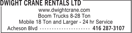 Dwight Crane Rentals Ltd (416-287-3107) - Annonce illustrée - Boom Trucks 8-28 Ton Mobile 18 Ton and Larger - 24 hr Service www.dwightcrane.com Boom Trucks 8-28 Ton Mobile 18 Ton and Larger - 24 hr Service www.dwightcrane.com