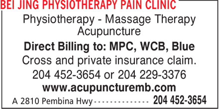 Bei Jing Physiotherapy Pain Clinic (204-452-3654) - Annonce illustrée - Physiotherapy - Massage Therapy Acupuncture Direct Billing to: MPC, WCB, Blue Cross and private insurance claim. 204 452-3654 or 204 229-3376 www.acupuncturemb.com