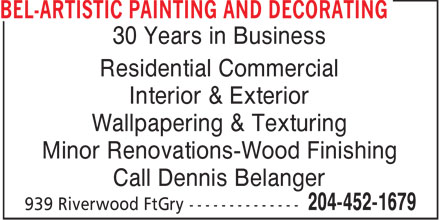 Bel-Artistic Painting And Decorating (204-452-1679) - Annonce illustrée - 30 Years in Business Residential Commercial Interior & Exterior Wallpapering & Texturing Minor Renovations-Wood Finishing Call Dennis Belanger  30 Years in Business Residential Commercial Interior & Exterior Wallpapering & Texturing Minor Renovations-Wood Finishing Call Dennis Belanger