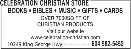 Celebration Christian Store (604-582-5452) - Display Ad - BOOKS   BIBLES   MUSIC   GIFTS   CARDS OVER 7000SQ FT OF CHRISTIAN PRODUCTS Visit our website www.celebration-christian.com