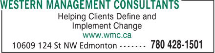 Western Management Consultants (780-401-9508) - Display Ad - Helping Clients Define and Implement Change www.wmc.ca  Helping Clients Define and Implement Change www.wmc.ca  Helping Clients Define and Implement Change www.wmc.ca  Helping Clients Define and Implement Change www.wmc.ca