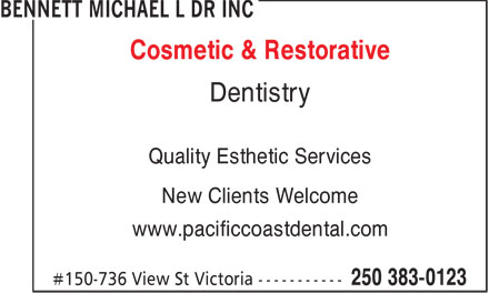 Bennett Michael L Dr Inc (250-419-9796) - Annonce illustrée - Cosmetic & Restorative Dentistry Quality Esthetic Services New Clients Welcome www.pacificcoastdental.com