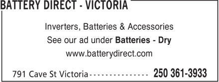 Battery Direct Victoria (250-361-3933) - Display Ad - Inverters, Batteries &amp; Accessories See our ad under Batteries - Dry www.batterydirect.com
