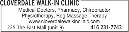 Cloverdale Walk-In Clinic (416-231-7743) - Display Ad - Medical Doctors, Pharmacy, Chiropractor Physiotherapy, Reg.Massage Therapy www.cloverdalewalkinclinic.com
