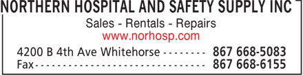 Northern Hospital and Safety Supply Inc (867-668-5083) - Annonce illustr&eacute;e - NORTHERN HOSPITAL AND SAFETY SUPPLY INC Sales - Rentals - Repairs www.norhosp.com  NORTHERN HOSPITAL AND SAFETY SUPPLY INC Sales - Rentals - Repairs www.norhosp.com