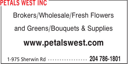 Petals West Inc (204-786-1801) - Annonce illustrée - Brokers/Wholesale/Fresh Flowers and Greens/Bouquets & Supplies www.petalswest.com  Brokers/Wholesale/Fresh Flowers and Greens/Bouquets & Supplies www.petalswest.com