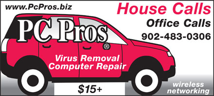 PC Pros Computer Repair & Wireless Networking (902-483-0306) - Annonce illustrée - www.PcPros.biz House Calls Office Calls 902-483-0306 PC Pros Virus Removal networking wireless Computer Repair