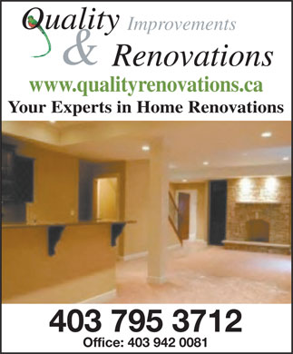 Quality Improvements & Renovations (403-795-3712) - Annonce illustrée - www.qualityrenovations.ca Your Experts in Home Renovations 403 795 3712 Office: 403 942 0081 Ouality Improvements & Renovations