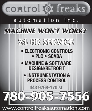 Control Freaks Automation Inc (780-905-7556) - Annonce illustrée - MACHINE WON'T WORK? 24 HR SERVICE ELECTRONIC CONTROLS PLC   SCADA MACHINE & SOFTWARE DESIGN/RETROFIT INSTRUMENTATION & PROCESS CONTROL 443 9768-170 st 780-905-7556 www.controlfreaksautomation.com