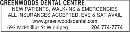 Greenwoods Dental Centre (204-774-7774) - Annonce illustrée - NEW PATIENTS, WALK-INS & EMERGENCIES ALL INSURANCES ACCEPTED, EVE & SAT AVAIL www.greenwoodsdental.com  NEW PATIENTS, WALK-INS & EMERGENCIES ALL INSURANCES ACCEPTED, EVE & SAT AVAIL www.greenwoodsdental.com