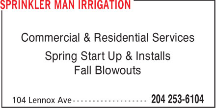 Sprinkler Man Irrigation (204-253-6104) - Annonce illustrée - Commercial & Residential Services Spring Start Up & Installs Fall Blowouts
