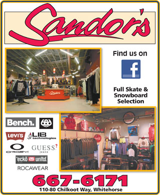Sandor's Clothing Ltd (867-667-6171) - Display Ad - Find us on Full Skate & Snowboard Selection 667-6171 110-80 Chilkoot Way, Whitehorse