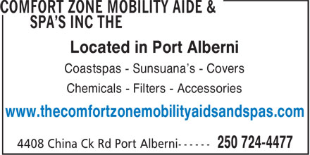 The Comfort Zone Mobility Aide & Spa's Inc (250-724-4477) - Display Ad - Located in Port Alberni Coastspas - Sunsuana's - Covers Chemicals - Filters - Accessories www.thecomfortzonemobilityaidsandspas.com