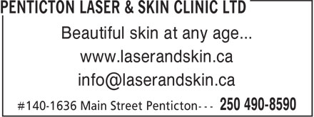 Penticton Laser & Skin Clinic Ltd (250-490-8590) - Display Ad - Beautiful skin at any age... www.laserandskin.ca info@laserandskin.ca