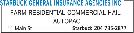 Starbuck General Insurance Agencies Inc (1-888-746-4581) - Annonce illustrée - STARBUCK GENERAL INSURANCE AGENCIES INC FARM-RESIDENTIAL-COMMERCIAL-HAIL- AUTOPAC  STARBUCK GENERAL INSURANCE AGENCIES INC FARM-RESIDENTIAL-COMMERCIAL-HAIL- AUTOPAC
