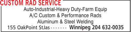 Custom Radiator Service (204-632-0035) - Display Ad - Auto-Industrial-Heavy Duty-Farm Equip A/C Custom & Performance Rads Aluminum & Steel Welding  Auto-Industrial-Heavy Duty-Farm Equip A/C Custom & Performance Rads Aluminum & Steel Welding