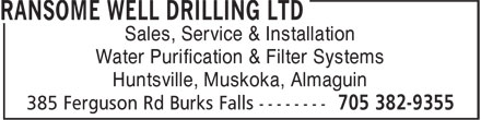 Ransome Well Drilling Ltd (705-382-9355) - Display Ad - Sales, Service & Installation Water Purification & Filter Systems Huntsville, Muskoka, Almaguin  Sales, Service & Installation Water Purification & Filter Systems Huntsville, Muskoka, Almaguin