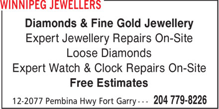 Winnipeg Jewellers (204-779-8226) - Display Ad - Diamonds & Fine Gold Jewellery Expert Jewellery Repairs On-Site Loose Diamonds Expert Watch & Clock Repairs On-Site Free Estimates