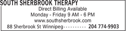 South Sherbrook Therapy (204-774-9903) - Annonce illustrée - Direct Billing Available Monday - Friday 9 AM - 6 PM www.southsherbrook.com  Direct Billing Available Monday - Friday 9 AM - 6 PM www.southsherbrook.com