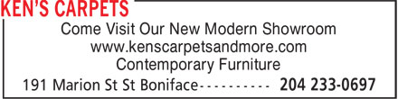 Ken's Carpets & Urban Home Style Centre (204-233-0697) - Display Ad - Come Visit Our New Modern Showroom www.kenscarpetsandmore.com Contemporary Furniture