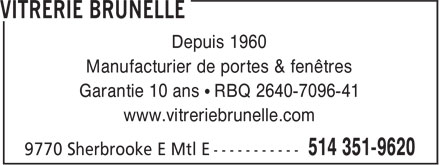 Vitrerie Brunelle (514-351-9620) - Annonce illustr&eacute;e - Depuis 1960 Manufacturier de portes &amp; fen&ecirc;tres Garantie 10 ans &bull; RBQ 2640-7096-41 www.vitreriebrunelle.com