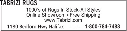 Tabrizi Rugs (1-800-784-7488) - Annonce illustrée - 1000's of Rugs In Stock-All Styles Online Showroom • Free Shipping www.Tabrizi.com  1000's of Rugs In Stock-All Styles Online Showroom • Free Shipping www.Tabrizi.com