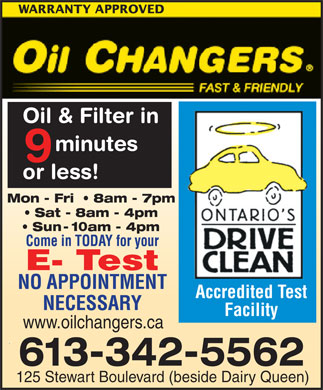 Oil Changers (613-342-5562) - Display Ad - Accredited Test Facility www.oilchangers.ca 125 Stewart Boulevard (beside Dairy Queen)