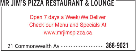 Mr Jim's Pizza Restaurant & Lounge (709-368-9021) - Display Ad - Open 7 days a Week/We Deliver - Check our Menu and Specials At - www.mrjimspizza.ca