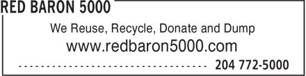 Red Baron 5000 (204-772-5000) - Display Ad - We Reuse, Recycle, Donate and Dump www.redbaron5000.com We Reuse, Recycle, Donate and Dump www.redbaron5000.com