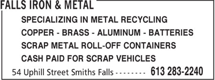 Falls Iron & Metal (613-283-2240) - Annonce illustrée - SPECIALIZING IN METAL RECYCLING COPPER - BRASS - ALUMINUM - BATTERIES SCRAP METAL ROLL-OFF CONTAINERS CASH PAID FOR SCRAP VEHICLES SPECIALIZING IN METAL RECYCLING COPPER - BRASS - ALUMINUM - BATTERIES SCRAP METAL ROLL-OFF CONTAINERS CASH PAID FOR SCRAP VEHICLES