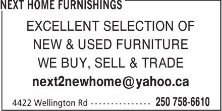 Next Home Furnishings (250-758-6610) - Annonce illustrée - EXCELLENT SELECTION OF NEW & USED FURNITURE WE BUY, SELL & TRADE next2newhome@yahoo.ca