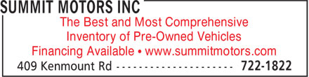 Summit Motors Inc (709-722-1822) - Annonce illustrée - The Best and Most Comprehensive Inventory of Pre-Owned Vehicles Financing Available • www.summitmotors.com