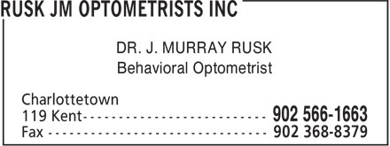 Rusk JM Optometrists Inc (902-566-1663) - Annonce illustrée - DR. J. MURRAY RUSK Behavioral Optometrist