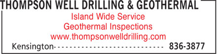 Thompson Well Drilling & Geothermal (1-877-221-2777) - Display Ad - Island Wide Service Geothermal Inspections www.thompsonwelldrilling.com