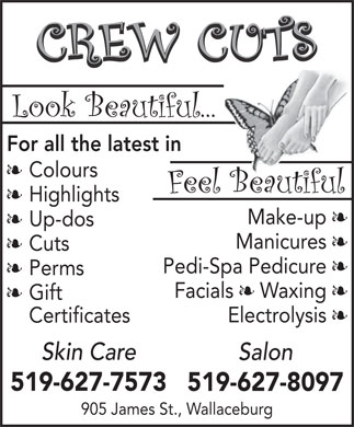 Crew Cuts Hair Salon (519-627-8097) - Annonce illustrée - For all the latest in § Colours § Highlights Make-up § § Up-dos Manicures § § Cuts Pedi-Spa Pedicure § § Perms Facials § Waxing § § Gift Electrolysis § Certificates Skin Care Salon 519-627-7573 519-627-8097 905 James St., Wallaceburg  For all the latest in § Colours § Highlights Make-up § § Up-dos Manicures § § Cuts Pedi-Spa Pedicure § § Perms Facials § Waxing § § Gift Electrolysis § Certificates Skin Care Salon 519-627-7573 519-627-8097 905 James St., Wallaceburg
