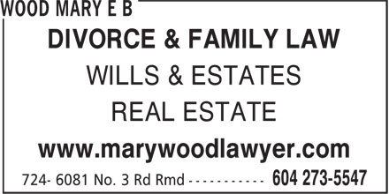 Wood Mary E B (604-273-5547) - Display Ad - DIVORCE & FAMILY LAW WILLS & ESTATES REAL ESTATE www.marywoodlawyer.com