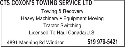 CTS Coxon's Towing Service (2000) Ltd (519-979-5421) - Display Ad - Towing & Recovery Heavy Machinery • Equipment Moving Tractor Switching Licensed To Haul Canada/U.S.  Towing & Recovery Heavy Machinery • Equipment Moving Tractor Switching Licensed To Haul Canada/U.S.