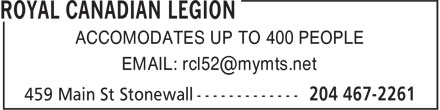 Royal Canadian Legion (204-467-2261) - Annonce illustrée - ACCOMODATES UP TO 400 PEOPLE EMAIL: rcl52@mymts.net
